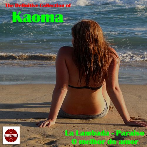 The Definitive Collection of Kaoma van Kaoma