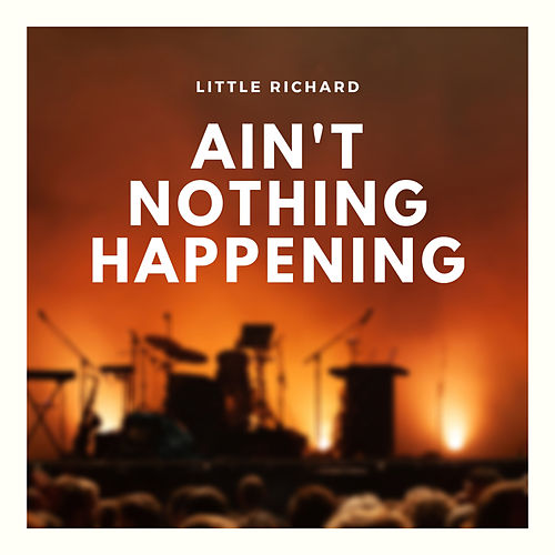 Ain't Nothing Happening by Little Richard