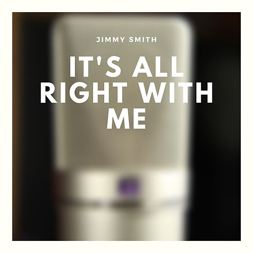 It's All Right With Me von Jimmy Smith