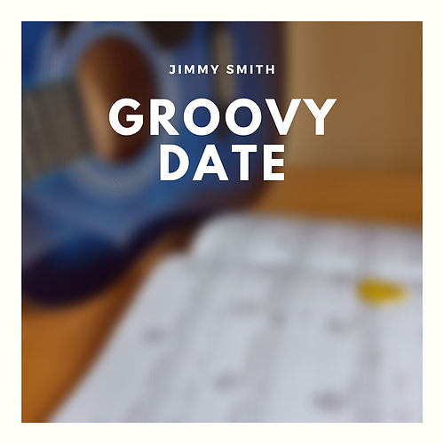 Groovy Date de Jimmy Smith