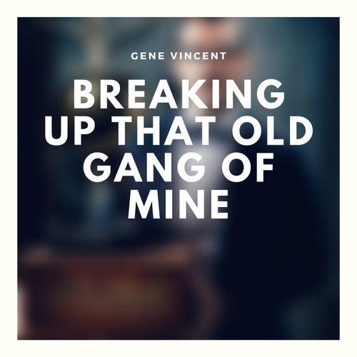 Breaking Up That Old Gang of Mine von Gene Vincent