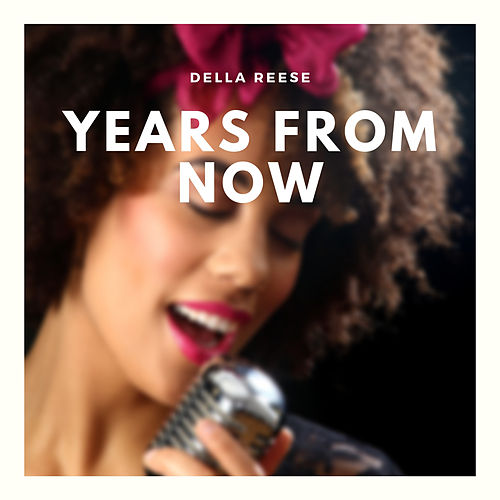 Years from Now von Della Reese