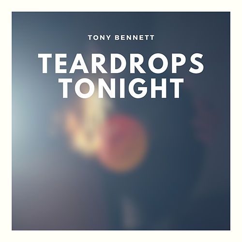 Teardrops Tonight de Tony Bennett