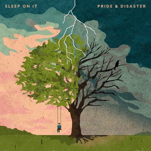 Pride & Disaster by Sleep On It