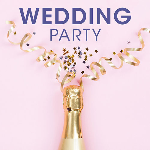 Wedding Party by Various Artists