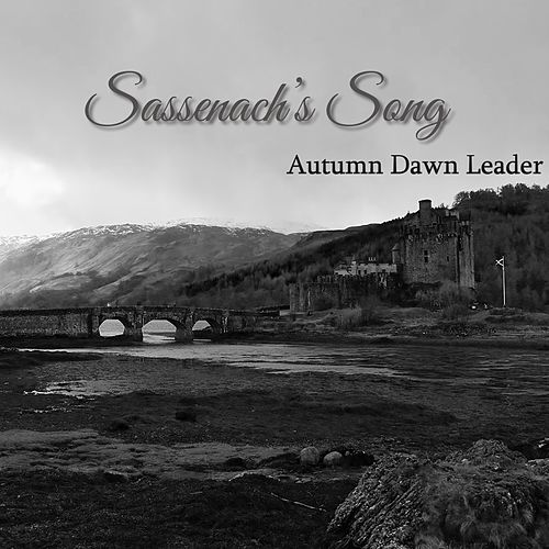 Sassenach's Song by Autumn Dawn Leader