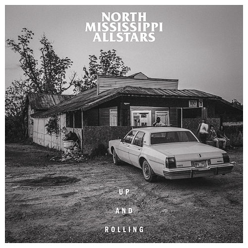 Up and Rolling de North Mississippi Allstars