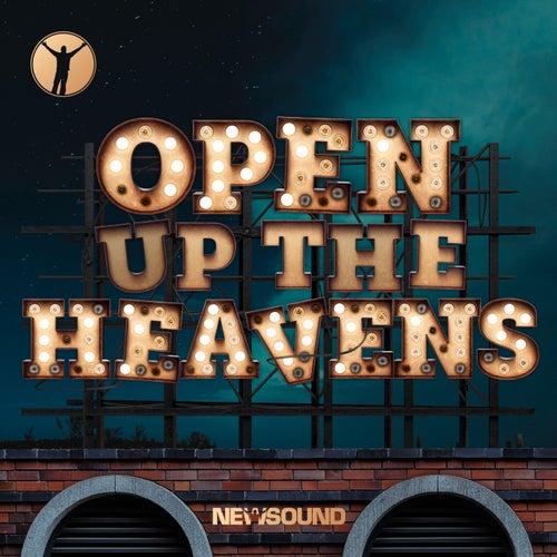 Open Up The Heavens de Newsound Worship