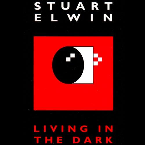 Living In The Dark von Stuart Elwin