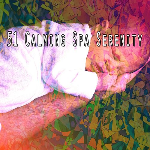 51 Calming Spa Serenity von Best Relaxing SPA Music