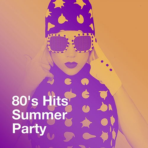 80's Hits Summer Party by Various Artists