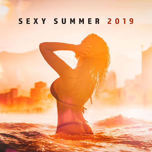 Sexy Summer 2019: Sensual Music for Relaxation, Sexy Dance, Ibiza Lounge Club, Ibiza Bar Sounds, Summer Hits 2019 von Chill Out 2017