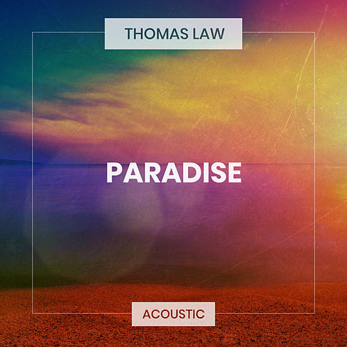 Paradise (Acoustic) by Thomas Law