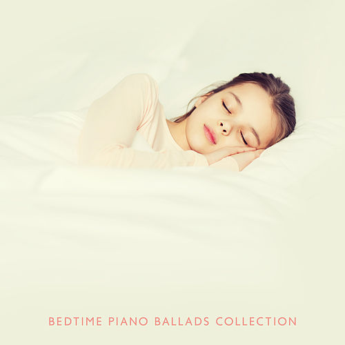 Bedtime Piano Ballads Collection von Relaxing Instrumental Music