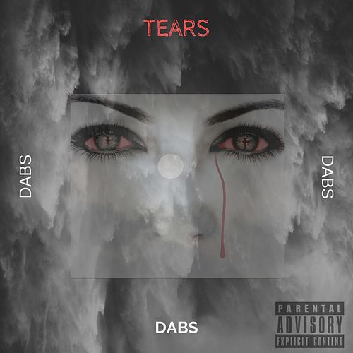 Tears by Dabs