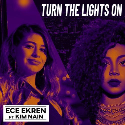 Turn The Lights On de Ece Ekren