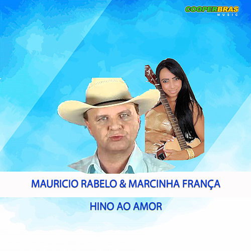 Hino ao Amor by Mauricio Rabelo