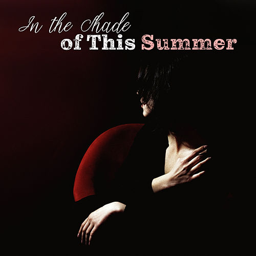 In the Shade of This Summer: Dancing Covers von Various Artists