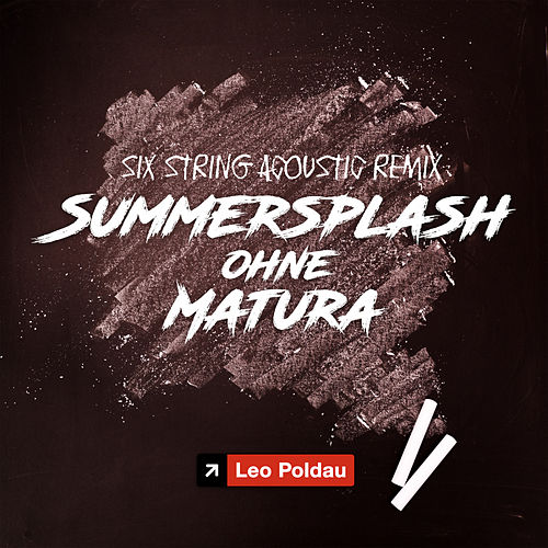 Summersplash ohne Matura (Six String Acoustic Remix) von Leo Poldau