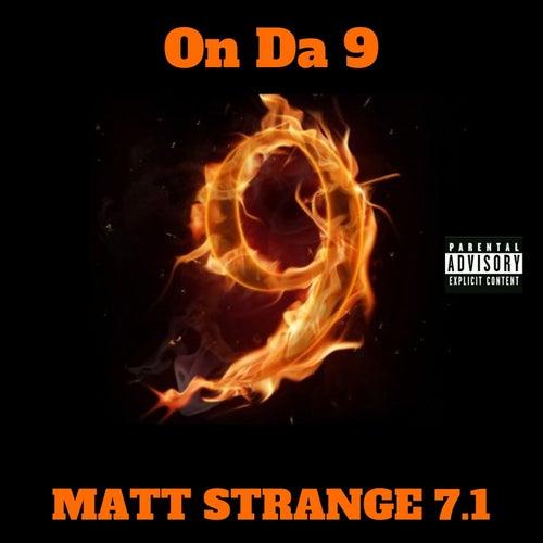 On Da 9 von MaTT STRANGE 7.1