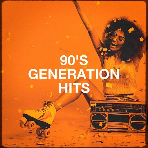 90's Generation Hits by Various Artists