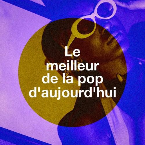Le Meilleur De La Pop D'aujourd'hui by Various Artists