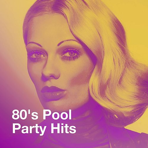 80's Pool Party Hits by Various Artists