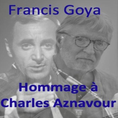 Hommage à Charles Aznavour de Francis Goya