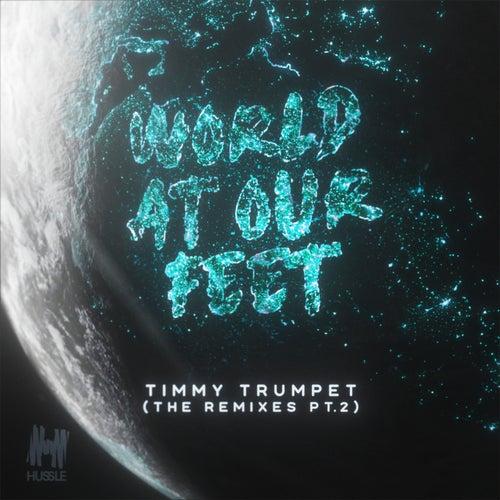 World At Our Feet (Remixes Pt. 2) von Timmy Trumpet