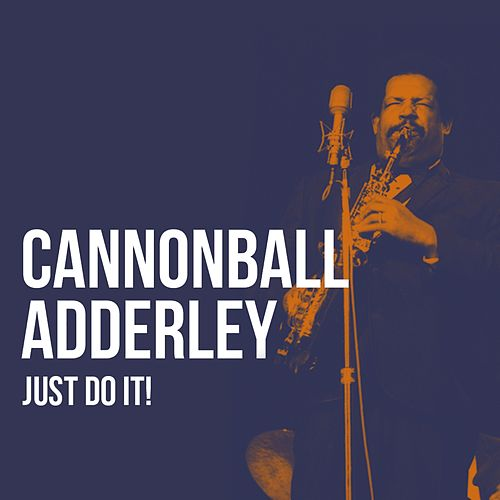 Just Do It! de Cannonball Adderley