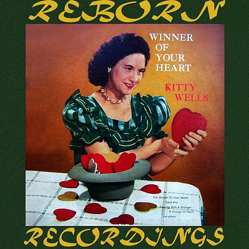 Winner of Your Heart (HD Remastered) by Kitty Wells