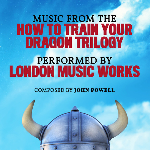 Music From The How To Train Your Dragon Trilogy by London Music Works