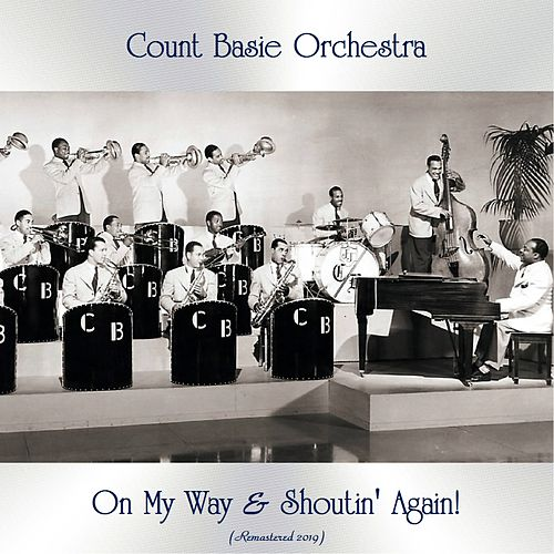 On My Way & Shoutin' Again! (Remastered 2019) de Count Basie