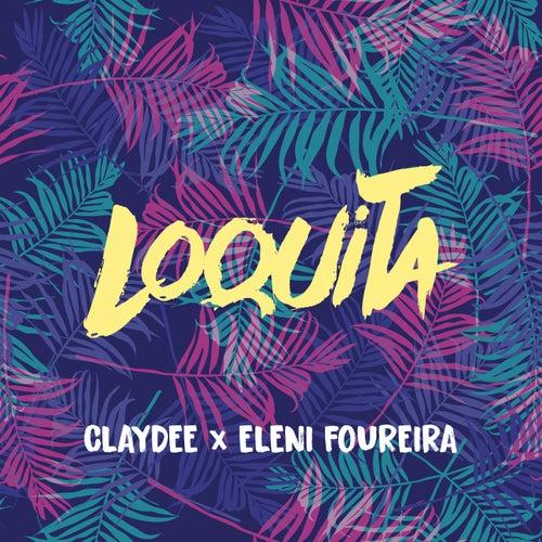 """Eleni Foureira Claydee: """"Loquita"""""""