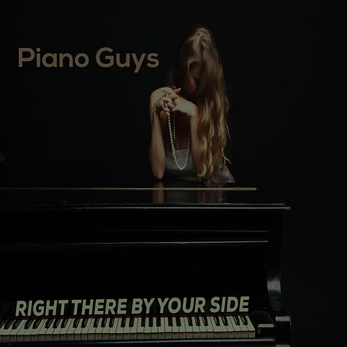 Right There by Your Side de The Piano Guys