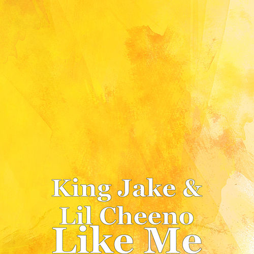 Like Me by King Jake