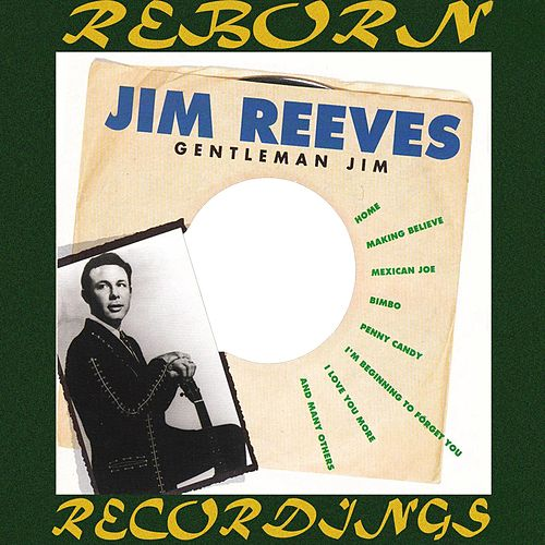Gentleman Jim, The Abbott Recordings 1953-1955 (HD Remastered) by Jim Reeves