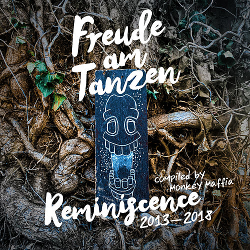 Freude am Tanzen Reminiscence of 2013 - 2018 compiled by Monkey Maffia von Various Artists