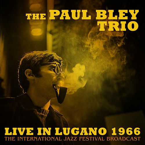 Live in Lugano 1966 von Paul Bley