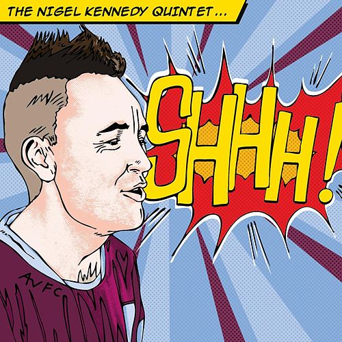 Shhh! by Nigel Kennedy