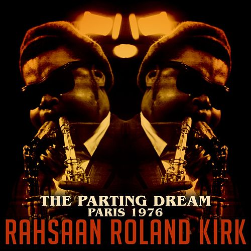 The Parting Dream: Paris 1976 de Rahsaan Roland Kirk