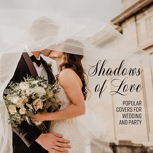 Shadows of Love: Popular Covers for Wedding and Party fra Various Artists