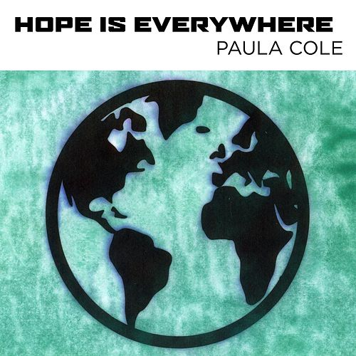 Hope Is Everywhere von Paula Cole