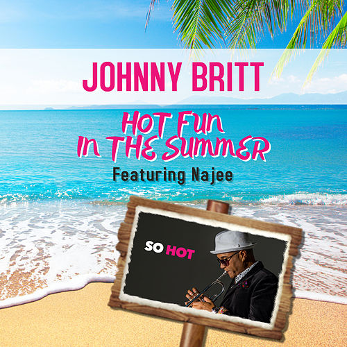 Hot Fun In The Summer by Johnny Britt