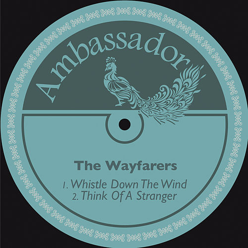 Whistle Down the Wind / Think of a Stranger de The Wayfarers