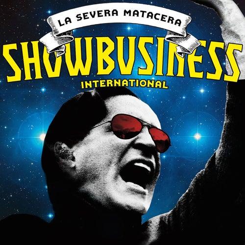 Showbusiness Internacional de La Severa Matacera