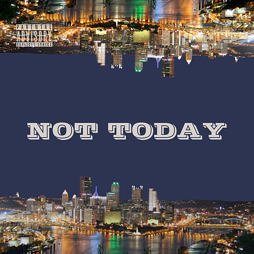 Not Today by Fly Wizzy