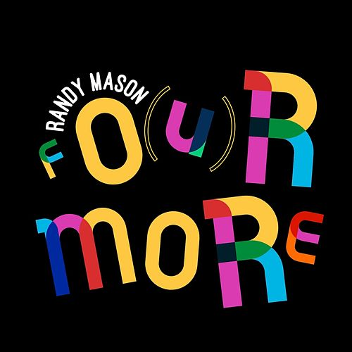 Fo(U)r More by Randy Mason
