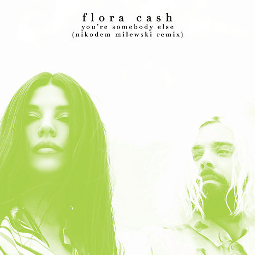 You're Somebody Else (Nikodem Milewski Remix) de Flora Cash