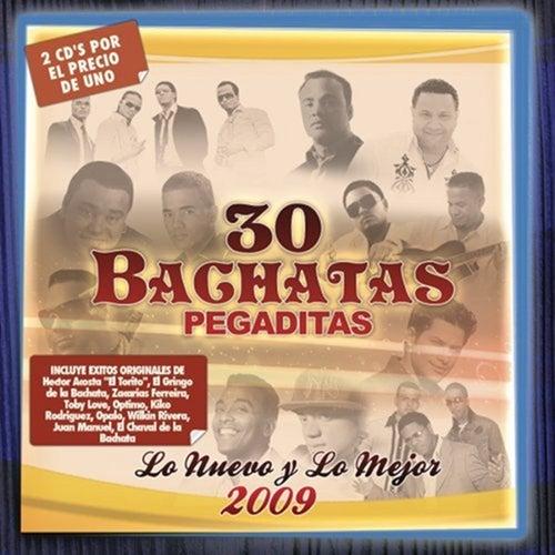 30 Bachatas Pegaditas: Lo Nuevo y Lo Mejor 2009 de Various Artists